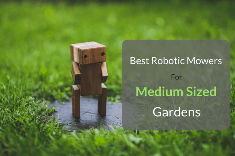 Best Robotic Mowers For Medium Sized Gardens