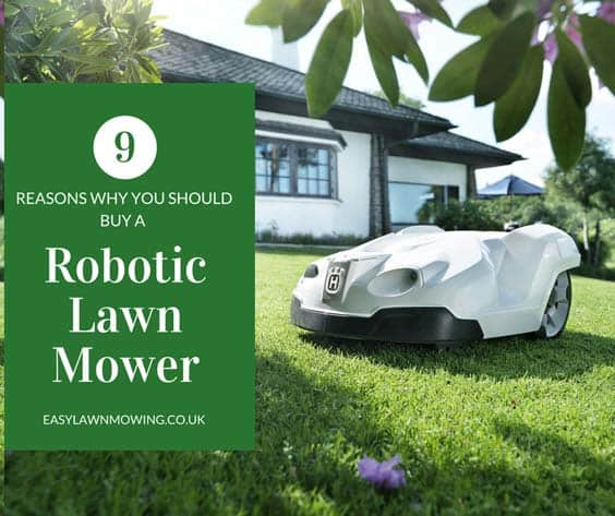 9 Reasons to Buy a Robotic Lawn Mower
