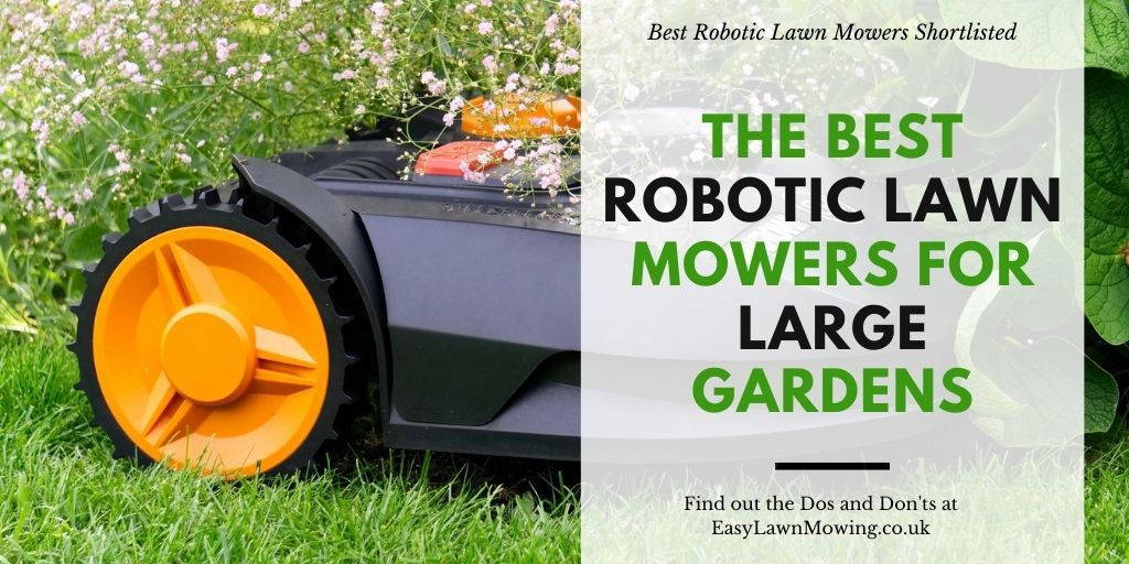 The Best Robotic Lawn Mowers For Large Gardens