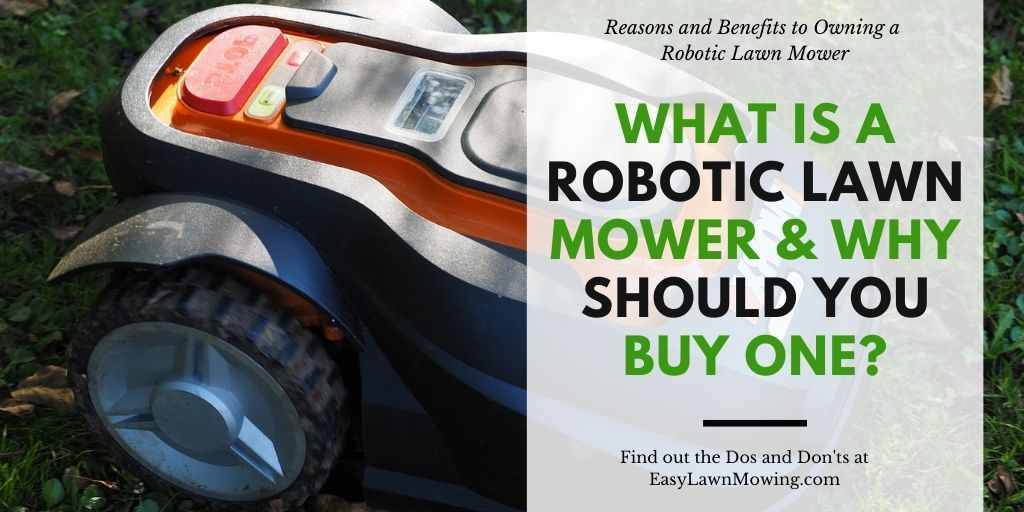 What is a Robot Lawn Mower & Why Should You Buy One