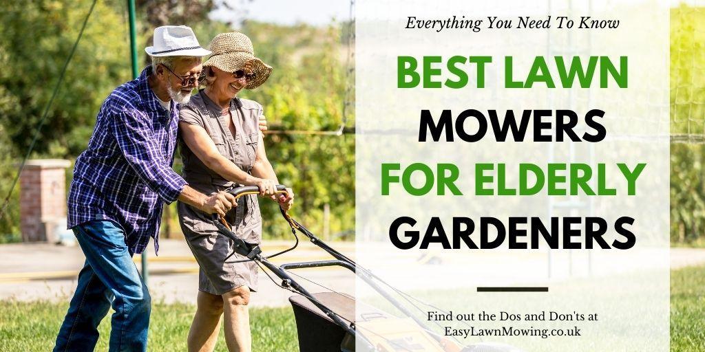 Best Lawn Mowers for Elderly Gardeners