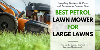 Best Petrol Lawn Mower For Large Lawns